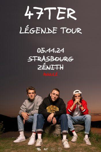 47TER légende tour annulation concert Zénith de Strasbourg Europe