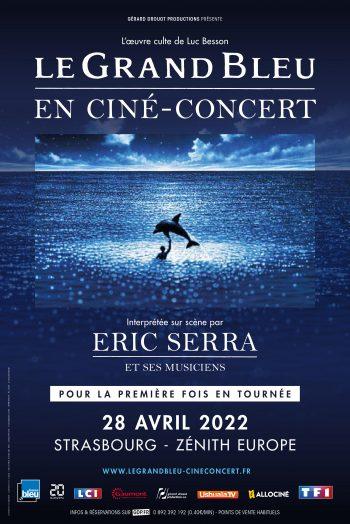 Affiche Le Grand Bleu ciné concert eric serra et ses musiciens spectacle tournée zenith de strasbourg europe