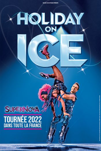 Affiche Holiday on ice - Supernova spectacle tournée patinage artistique Zénith de Strasbourg Europe